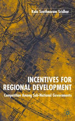 Incentives for Regional Development by K. Sridhar