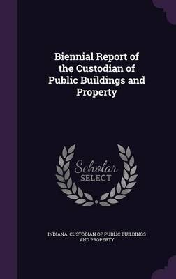 Biennial Report of the Custodian of Public Buildings and Property image