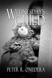 Wednesday's Child by Peter R Onedera
