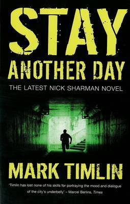 Stay Another Day by Mark Timlin