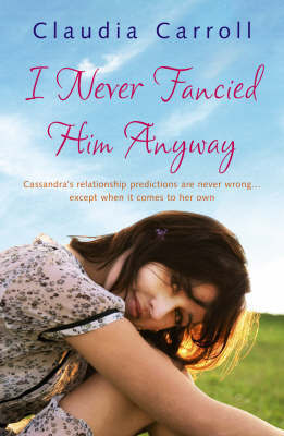 I Never Fancied Him Anyway by Claudia Carroll image