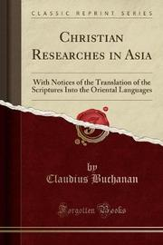 Christian Researches in Asia by Claudius Buchanan image