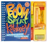 Boom, Splat, Kablooey: Explosive Science That's A Real Blast by Klutz Press