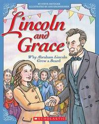 Lincoln and Grace: Why Abraham Lincoln Grew a Beard by Steve Metzger