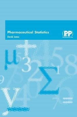 Pharmaceutical Statistics by David Jones
