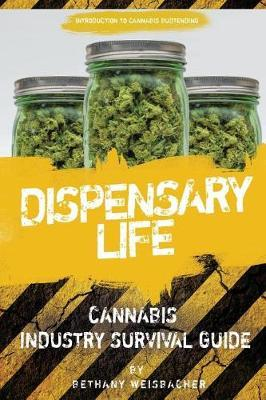 Dispensary Life by Bethany Weisbacher image