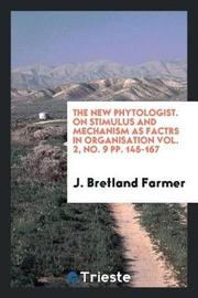 The New Phytologist. on Stimulus and Mechanism as Factrs in Organisation Vol. 2, No. 9 Pp. 145-167 by J Bretland Farmer image
