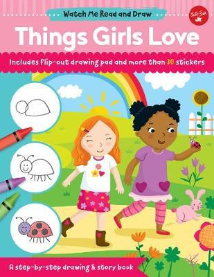 Watch Me Read and Draw: Things Girls Love by Samantha Chagollan