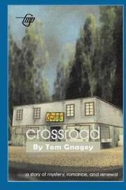 Crossroad by Tom Gnagey