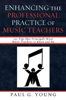 Enhancing the Professional Practice of Music Teachers by Paul G Young image