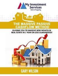 The Massive Passive Cashflow Method by Gary Wilson