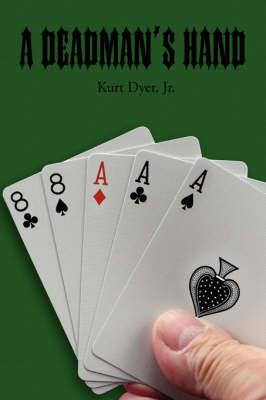 A Deadman's Hand by Kurt Dyer image