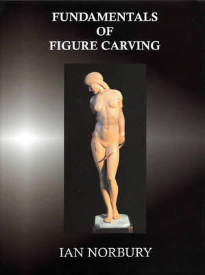 Fundamentals of Figure Carving by Ian Norbury image