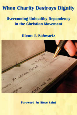 When Charity Destroys Dignity by Glenn, J. Schwartz image