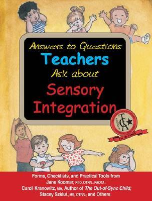 Answers to Questions Teachers Ask About Sensory Integration by Jane Koomar image