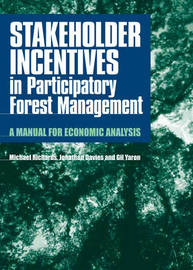 Stakeholder Incentives in Participatory Forest Management by Michael P Richards image