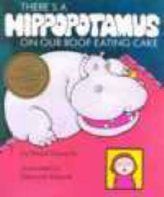 There's a Hippopotamus on Our Roof Eating Cake by Hazel Edwards