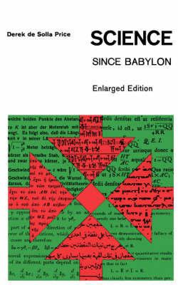 Science Since Babylon by Derek D. Price