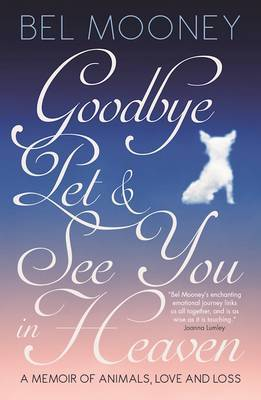 Goodbye Pet, and See You in Heaven by Bel Mooney image