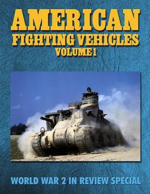 American Fighting Vehicles Volume 1 by Ray Merriam image