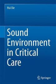 Sound Environment in Critical Care by Hui Xie