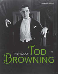The Films of Tod Browning by Leger Grindon
