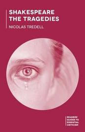 Shakespeare: The Tragedies by Nicolas Tredell