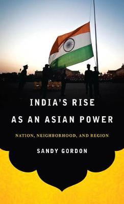 India's Rise as an Asian Power by Sandy Gordon image