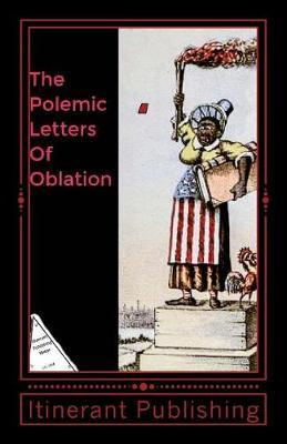 The Polemic Letters Of Oblation by Itinerant Publishing image