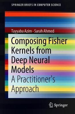 Composing Fisher Kernels from Deep Neural Models by Tayyaba Azim image
