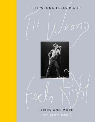 'Til Wrong Feels Right by Iggy Pop