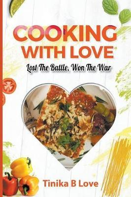 Cooking with Love by Tinika B Love