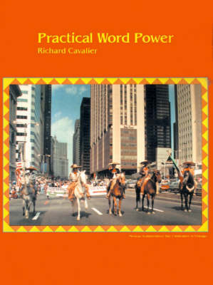 Practical Word Power: Dictionary-Based Skills in Pronunciation and Vocabulary Development by Richard Cavalier image