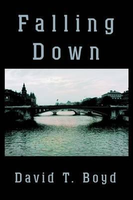Falling Down by David T Boyd image