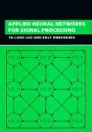 Applied Neural Networks for Signal Processing by Fa-Long Luo