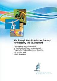 The Strategic Use of Intellectual Property for Prosperity and Development