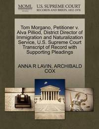 Tom Morgano, Petitioner V. Alva Pilliod, District Director of Immigration and Naturalization Service, U.S. Supreme Court Transcript of Record with Supporting Pleadings by Anna R Lavin