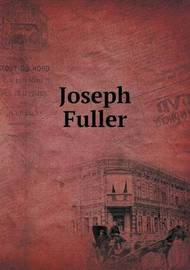 Joseph Fuller by Elizabeth Abercrombie