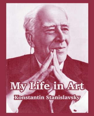 My Life in Art by Konstantin Stanislavsky