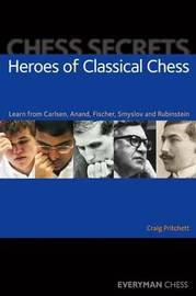 Chess Secrets: Heroes of Classical Chess by Craig Pritchett image
