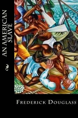 An American Slave by Frederick Douglass