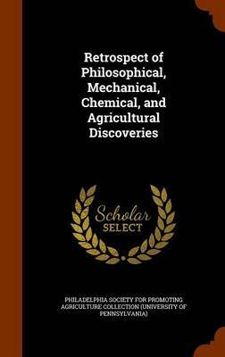 Retrospect of Philosophical, Mechanical, Chemical, and Agricultural Discoveries image