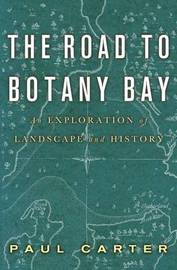 The Road to Botany Bay by Paul Carter