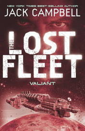The Lost Fleet: Bk. 4 by Jack Campbell