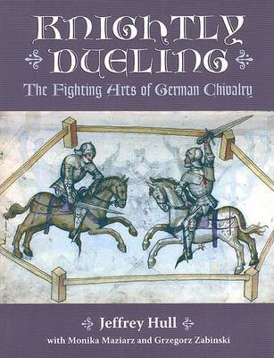 Knightly Dueling by Jeffrey Hull
