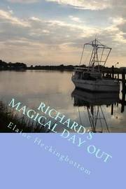 Richard's Magical Day Out by Miss Elaine C R Heckingbottom image