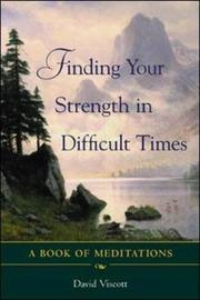 Finding Your Strength in Difficult Times by David Viscott