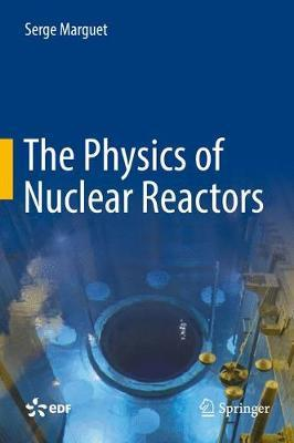 The Physics of Nuclear Reactors by Serge Marguet image