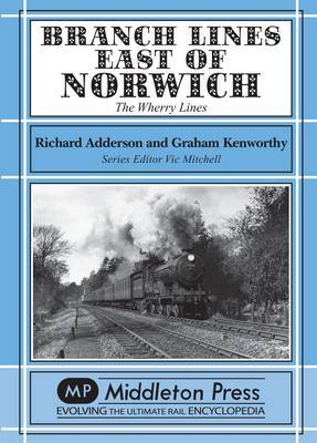 Branch Lines East of Norwich by Richard Adderson