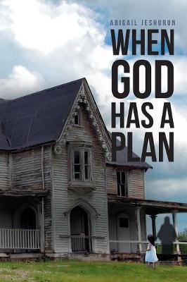 When God Has a Plan by Abigail Jeshurun